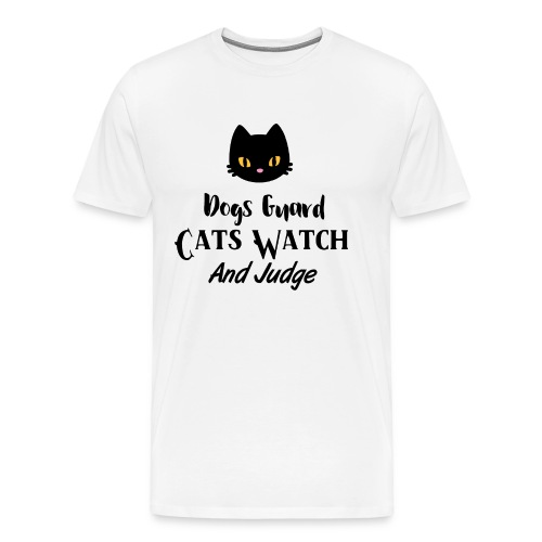 Cats Watch and Judge - Men's Premium T-Shirt