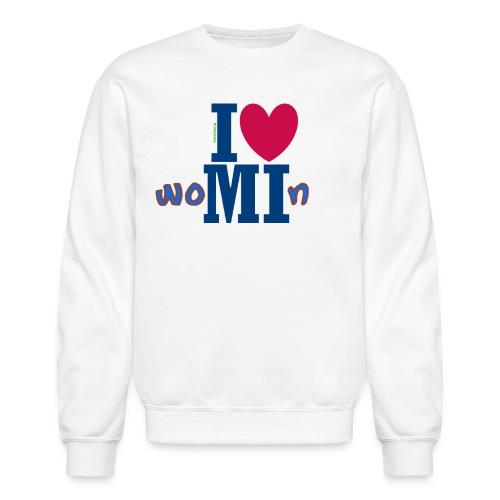 I ❤ Michigan Womin - Crewneck Sweatshirt