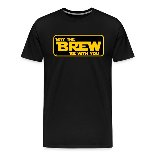 May The Brew Be With You Men's Premium T-Shirt - Men's Premium T-Shirt