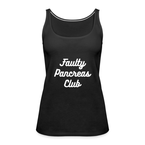 Faulty Pancreas Club - Women's Premium Tank Top