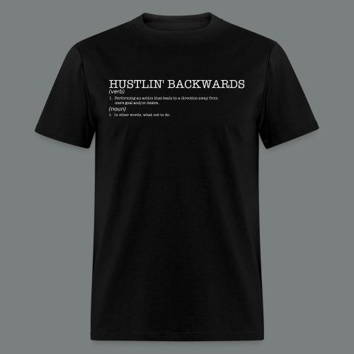 Hustlin' Backwards - Men's T-Shirt