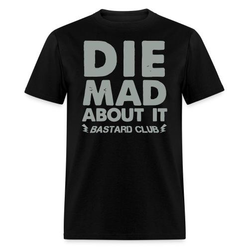 Die Mad About It - Men's T-Shirt