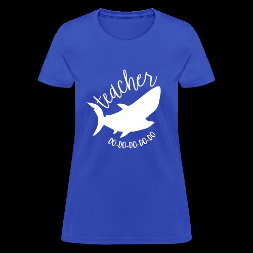 Teacher Shark Do-Do-Do-Do-Do - Women's T-Shirt