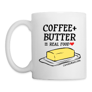 Mugs & Drinkware ~ Coffee/Tea Mug ~ Coffee + Butter = Real Food Love Mug (1-SIDED)