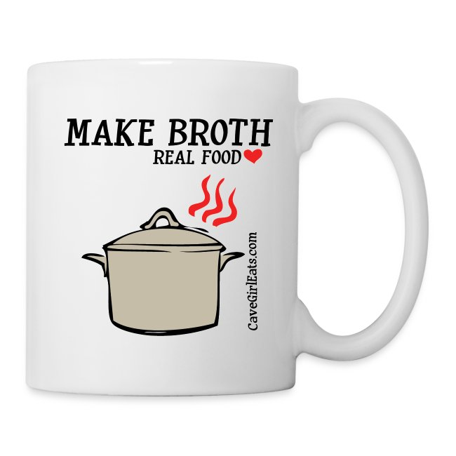 Drink/Make Broth: Real Food Love Mug (2-SIDED!)