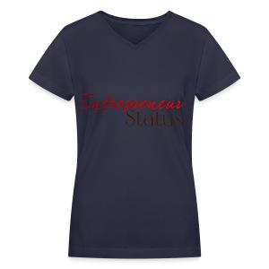 Entrepreneur Status Women's V-Neck T-Shirt - Women's V-Neck T-Shirt