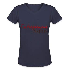 Entrepreneur Status Women's V-Neck T-Shirt - Women's V-Neck T-Shirt