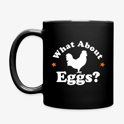 What about eggs? Coffee Mug - Full Color Mug