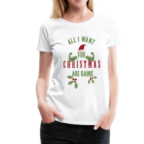 Womens Tee | All I want for christmas are gains - Women's Premium T-Shirt
