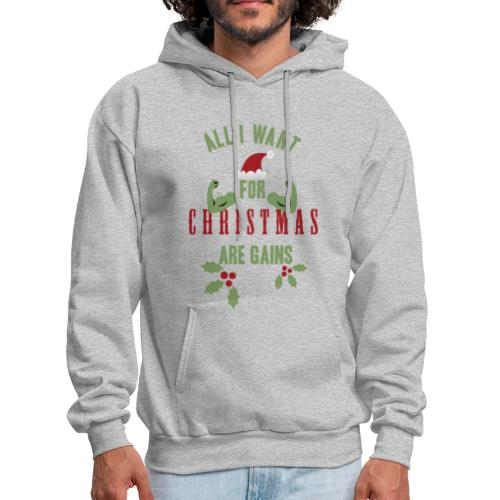 All I want for christmas are gains | Mens Hoodie - Men's Hoodie