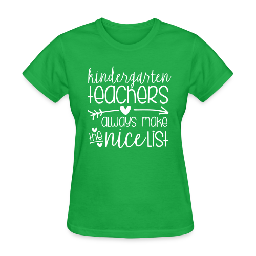 Kindergarten Teachers Always Make the Nice List  - Women's T-Shirt