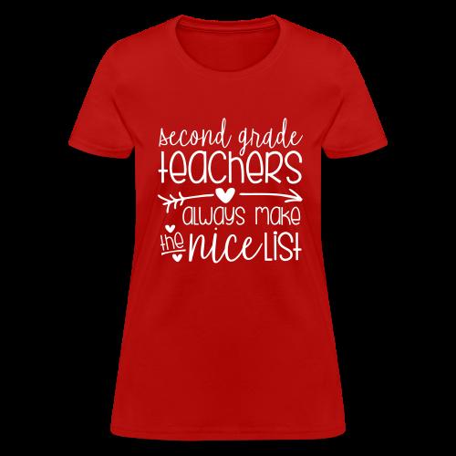 Second Grade Teachers Always Make the Nice List - Women's T-Shirt