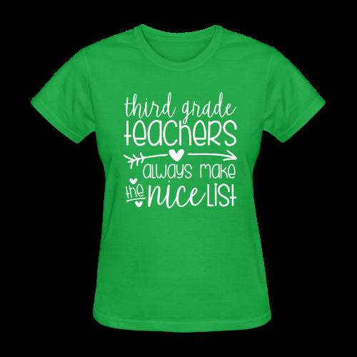 Third Grade Teachers Always Make the Nice List - Women's T-Shirt