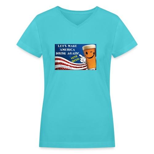 Let's Make America Drink Again! Women's V-Neck T-Shirt - Women's V-Neck T-Shirt