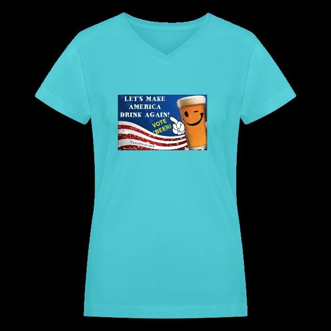 Let's Make America Drink Again! Women's V-Neck T-Shirt