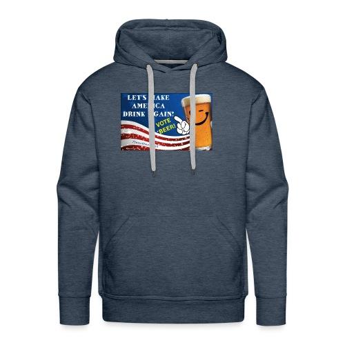 Let's Make America Drink Again! Men's Premium Hoodie - Men's Premium Hoodie