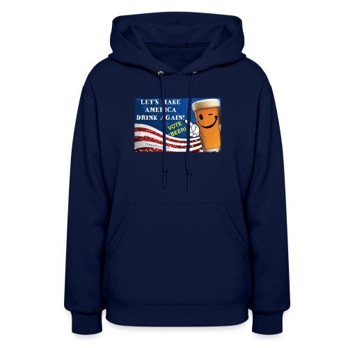 Let's Make America Drink Again! Women's Hoodie - Women's Hoodie