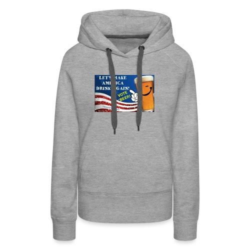 Let's Make America Drink Again! Women's Premium Hoodie - Women's Premium Hoodie