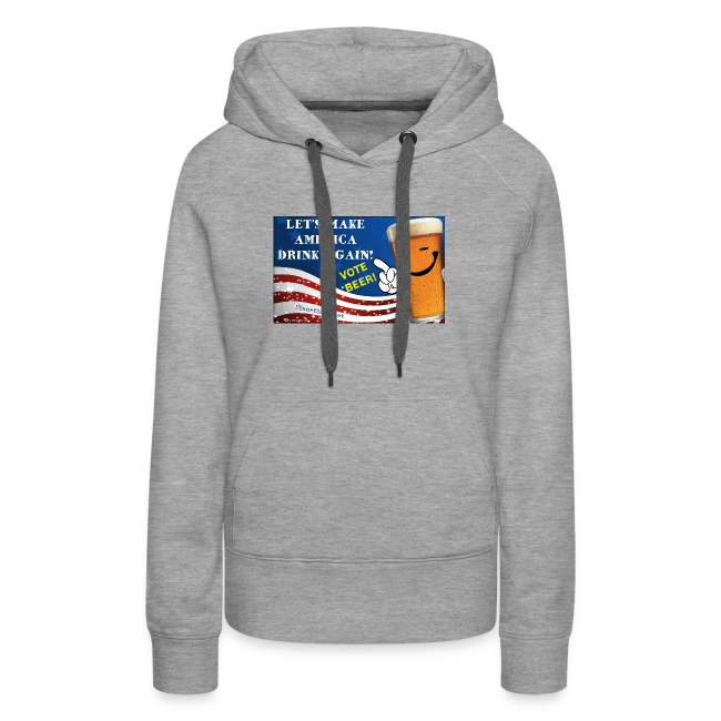 Let's Make America Drink Again! Women's Premium Hoodie