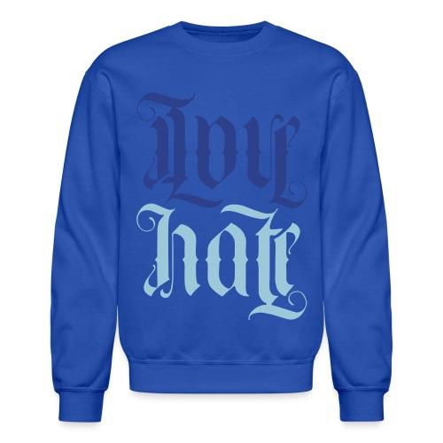 Love + hate (blue) - Crewneck Sweatshirt