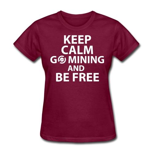 Keep Calm Go Mining - Women's T-Shirt