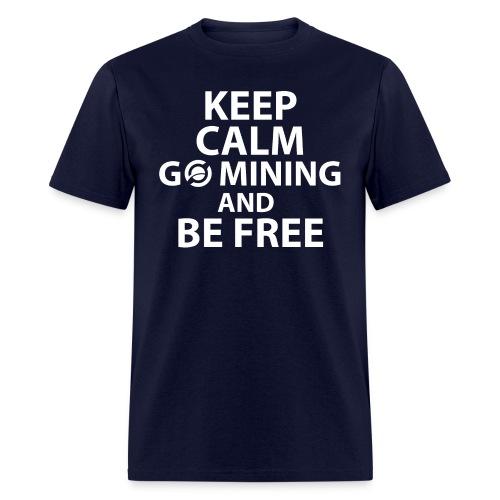 Keep Calm Go Mining - Men's T-Shirt