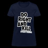 T-Shirts ~ Women's T-Shirt ~ Do Right...