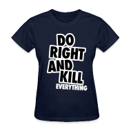 Women's T-Shirts ~ Women's T-Shirt ~ Do Right...