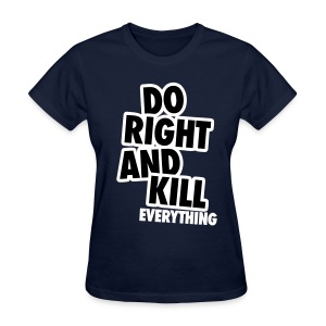 Do Right... - Women's T-Shirt