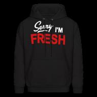 Hoodies ~ Men's Hoodie ~ Sorry I'm Fresh