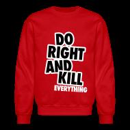 Long Sleeve Shirts ~ Men's Crewneck Sweatshirt ~ Do Right...