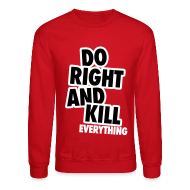 Long Sleeve Shirts ~ Crewneck Sweatshirt ~ Do Right...