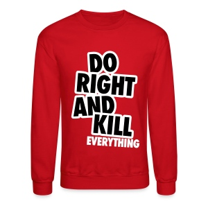 Do Right... - Crewneck Sweatshirt