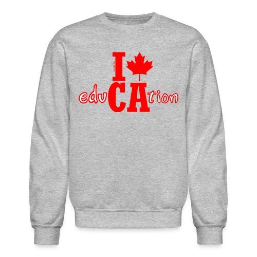 I Leaf Canadian Education - Crewneck Sweatshirt