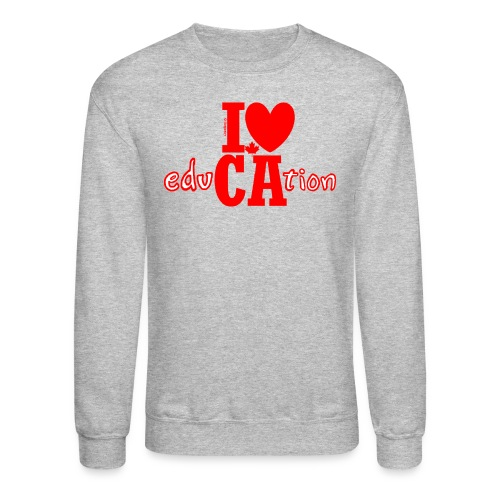 I ❤ Canadian Education - Crewneck Sweatshirt