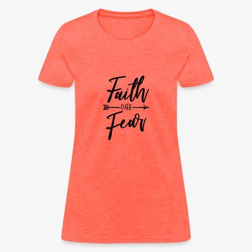 Faith Over Fear - Women's T-Shirt