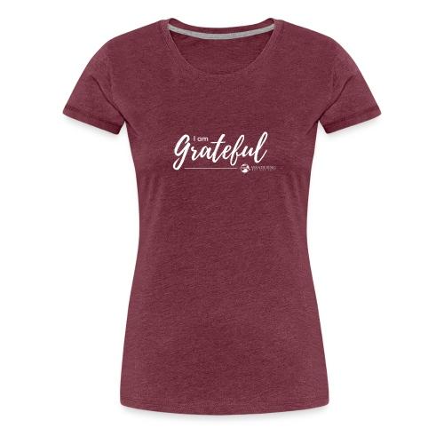 I am Grateful - Ladies T - Women's Premium T-Shirt
