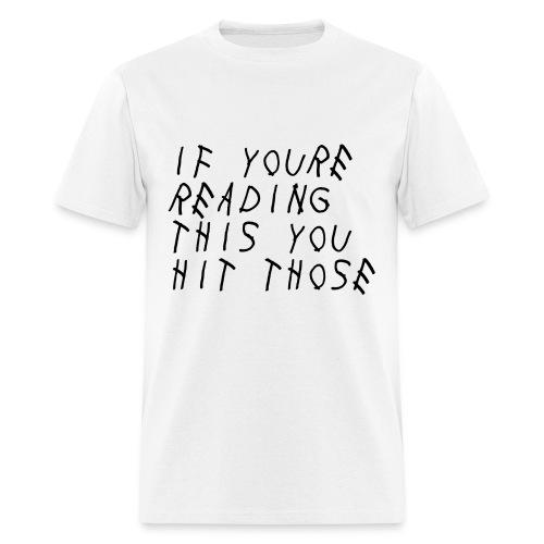 Hit Those - Men's T-Shirt