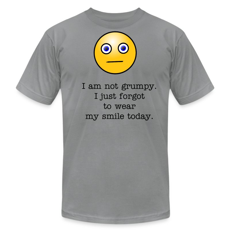 I am not grumpy. I just forgot to wear my smile today. - Men's T-Shirt by American Apparel