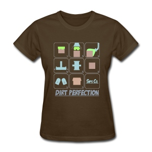 Dirt Perfection for Ladies - Women's T-Shirt