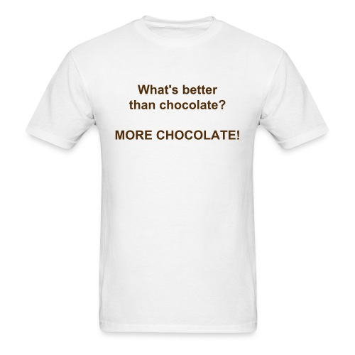 Even More Chocolate - Men's T-Shirt