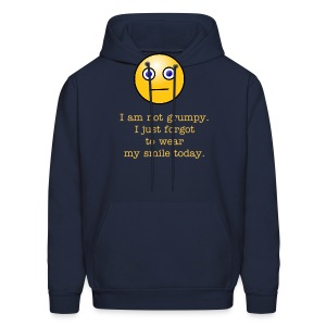 I am not grumpy. I just forgot to wear my smile today. - Men's Hoodie