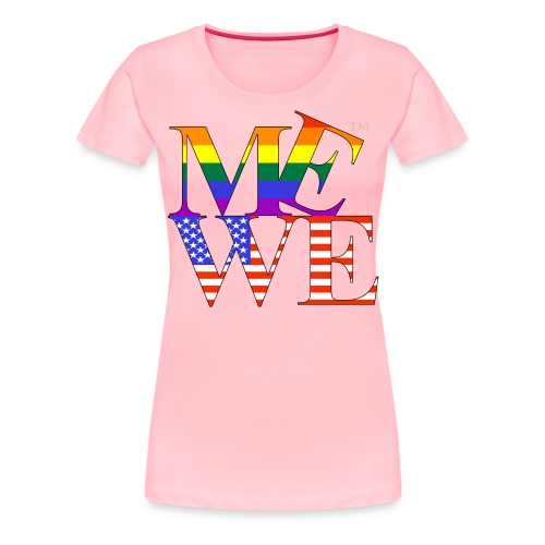 Me We LGBT Women's Tee - Women's Premium T-Shirt