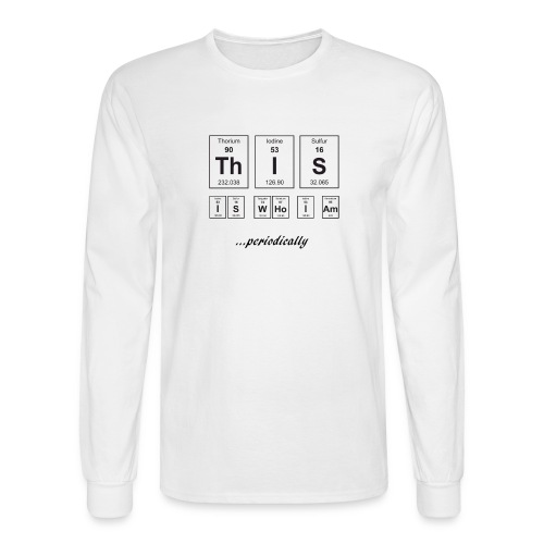 This Is Who I Am - Men's Long Sleeve T-Shirt