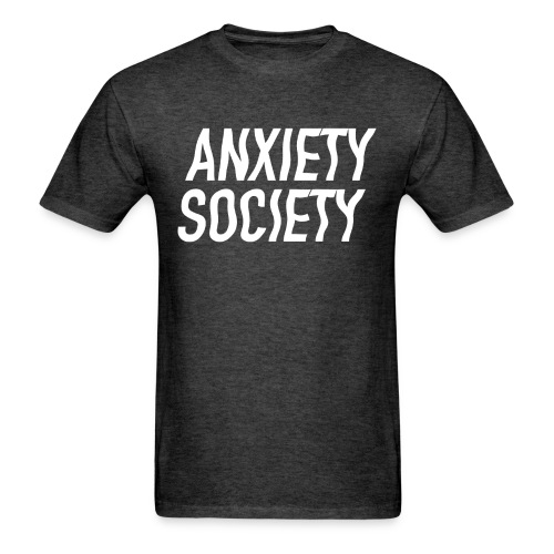 Anxiety Society Grey - Men's T-Shirt