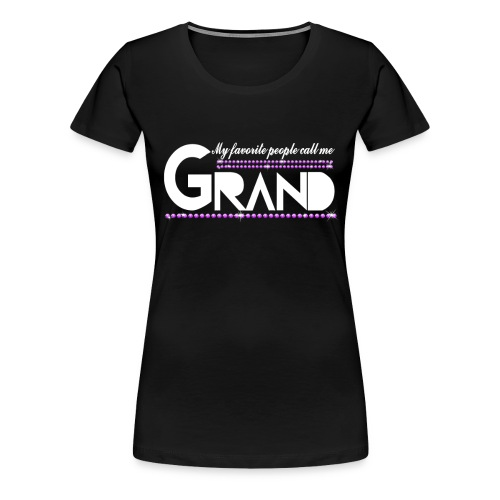 My Favorite People Call Me Grand Cool T Shirrts - Women's Premium T-Shirt