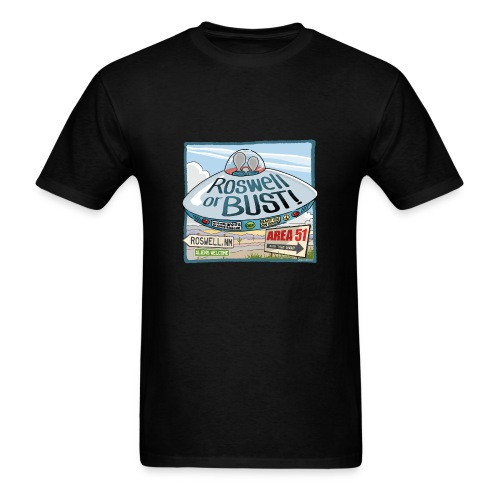 Roswell or Bust UFO - Men's T-Shirt
