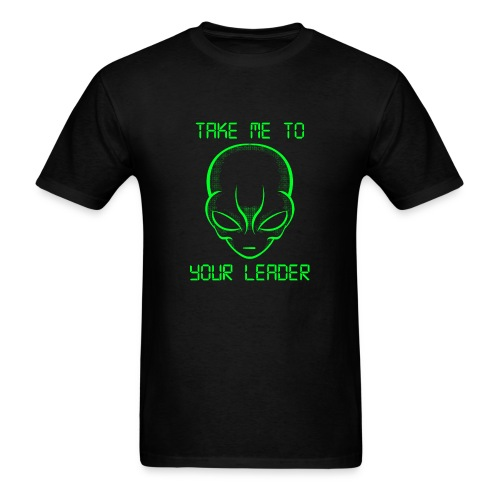 Alien Head Take Me To Your Leader - Men's T-Shirt