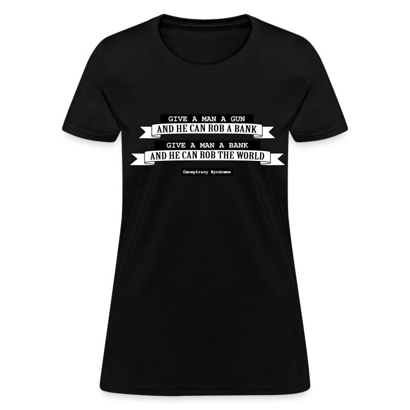give a man a gun - Women's T-Shirt