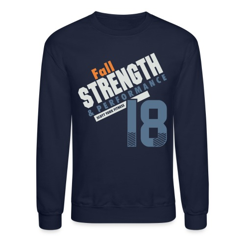 2018 Fall Strength and Performance - Crewneck Sweatshirt